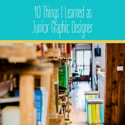10 Things I Learned as Junior Graphic Designer