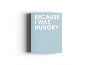 Because I was Hungry Cookbook