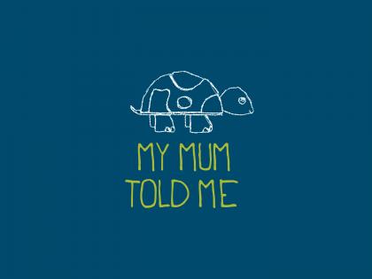 My Mum Told Me Logo