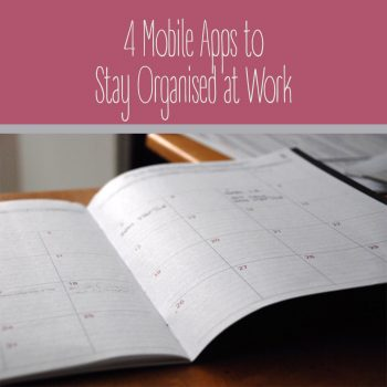 4 Mobile Apps to Stay Organised at Work