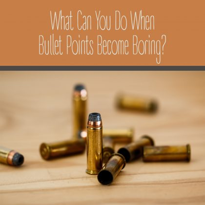 What Can You Do When Bullet Points Become Boring?