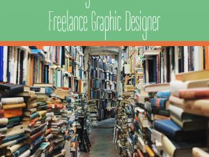 10 Things I Learned as a Freelance Graphic Designer