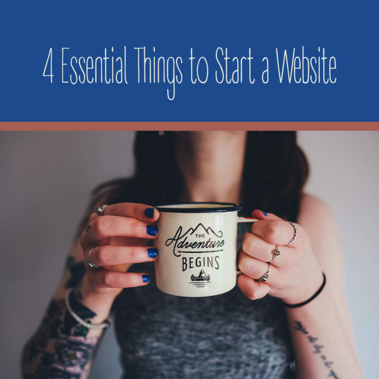 4 Essential Things to Start a Website