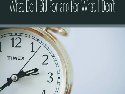 What Do I Bill for and for What I Don't