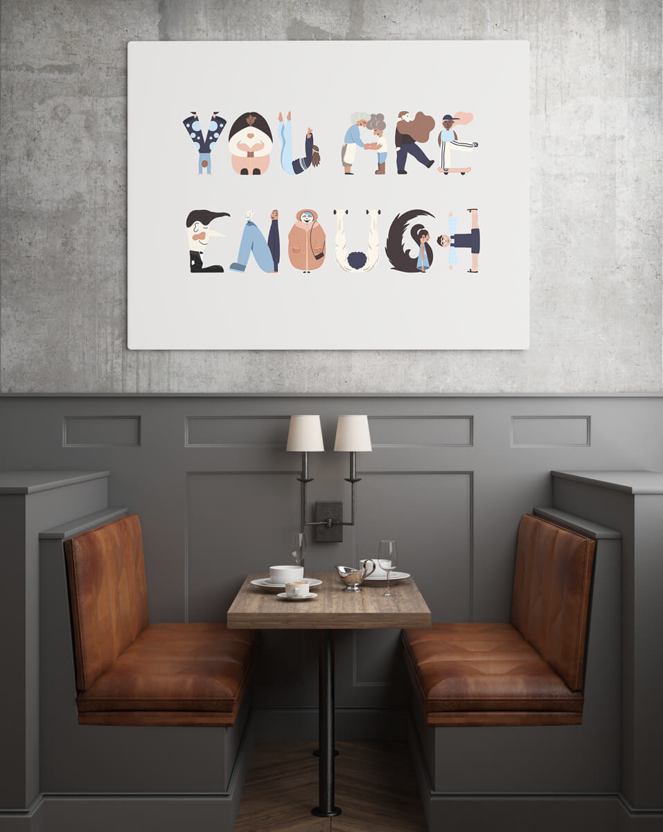You Are Enough Poster in Restaurant